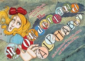 The Wonderland Alphabet: Verse by Alethea Kontis, Illustrated by J.K. Lee
