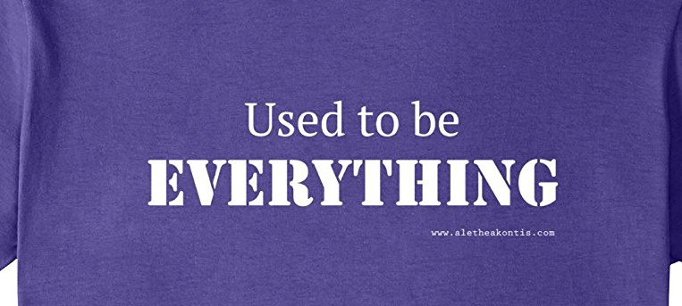 Used to be Everything Tee