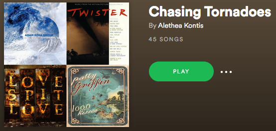 """Chasing Tornadoes"" Spotify Playlist"